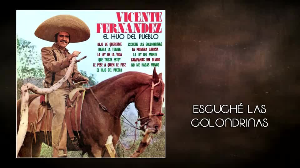 Lyric la ley del monte lyrics in english : Lyrics - Vevo - Escuché las Golondrinas - Vicente Fernández