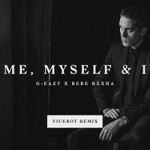 G Eazy Me Myself I Viceroy RemixAudio Music Video