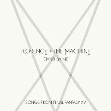 stand by me florence and the machine