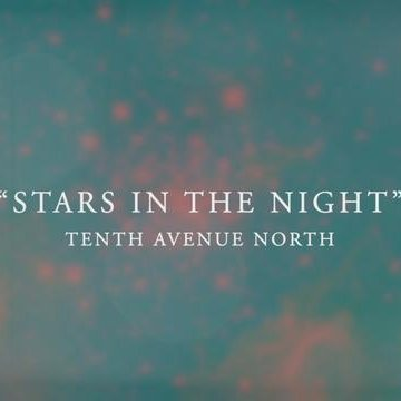Stars in the night official lyric video tenth avenue for Tenth avenue north t shirts