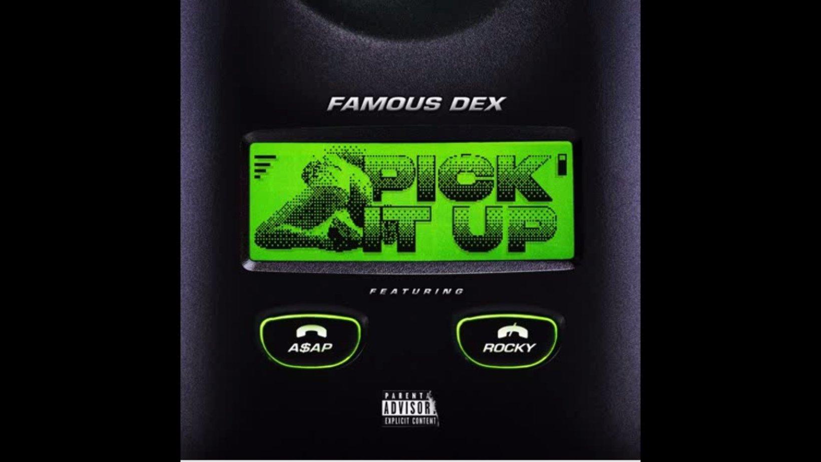 famous dex pick it up
