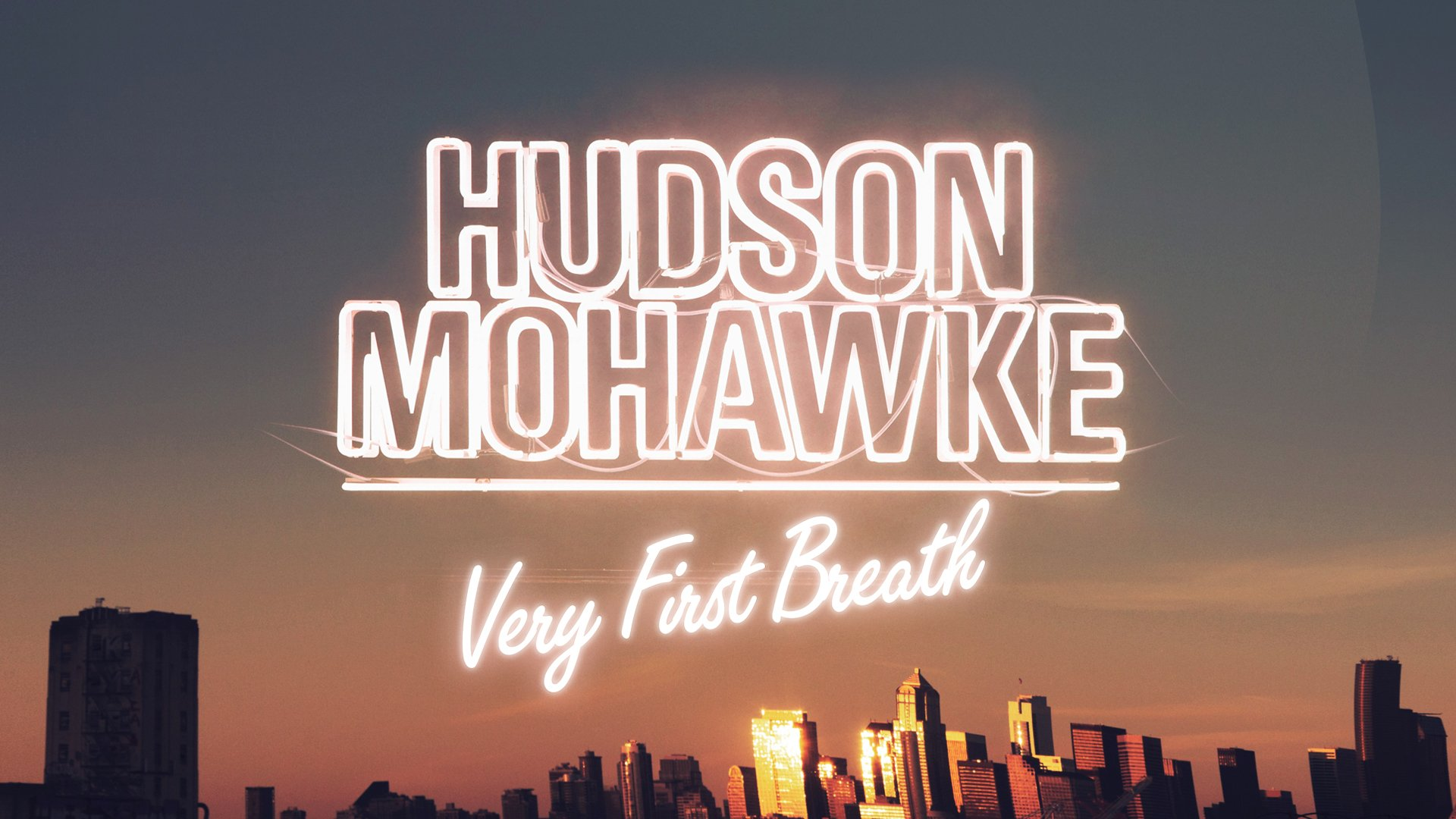 hudson mohawke very first breath